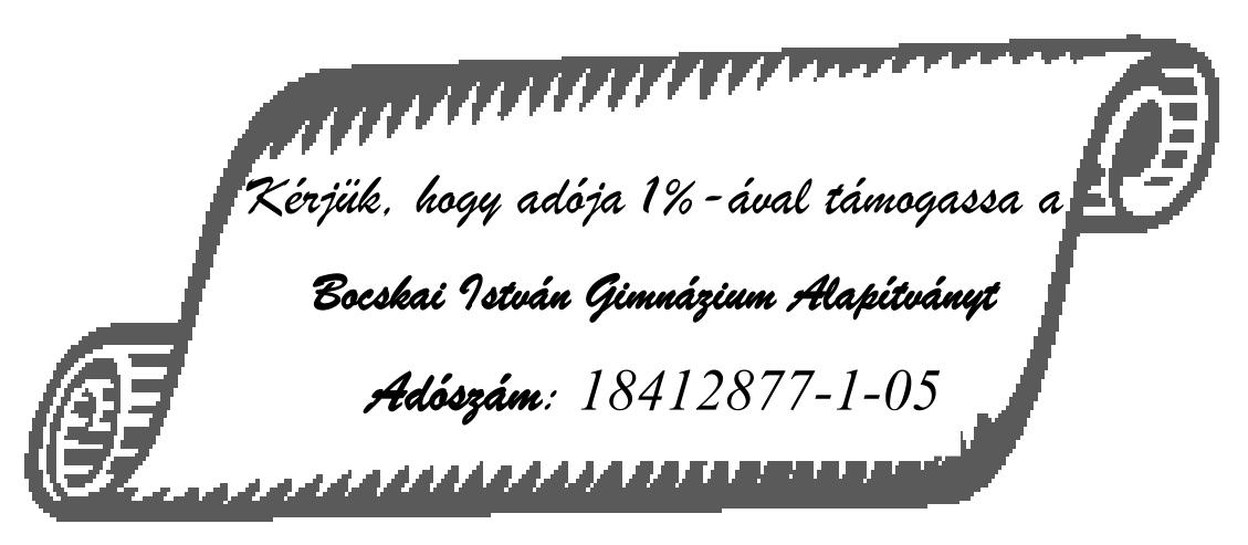 Kérjük, hogy adója 1%-ával támogassa a Bocskai István Gimnázium Alapítványt Adószám: 18412877-1-05